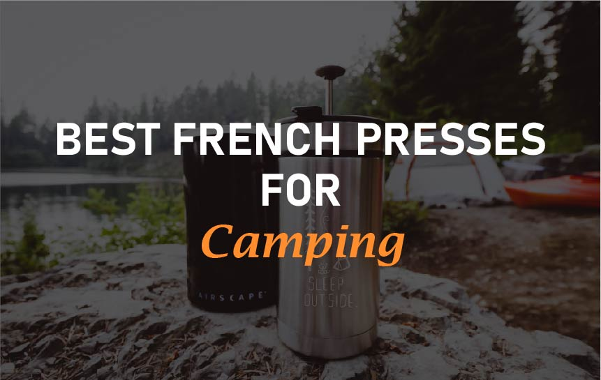 The Best French Presses for Camping