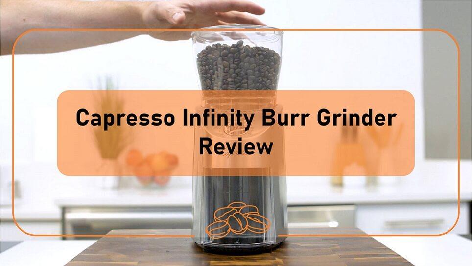 Capresso Infinity Burr Grinder [Testing & Review]