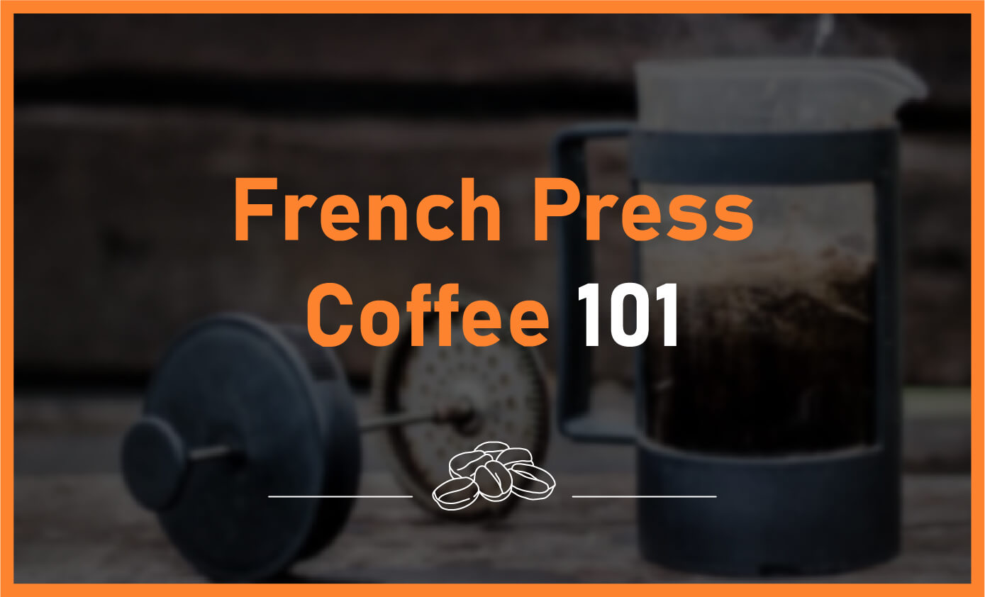 French Press Coffee 101 featured 1