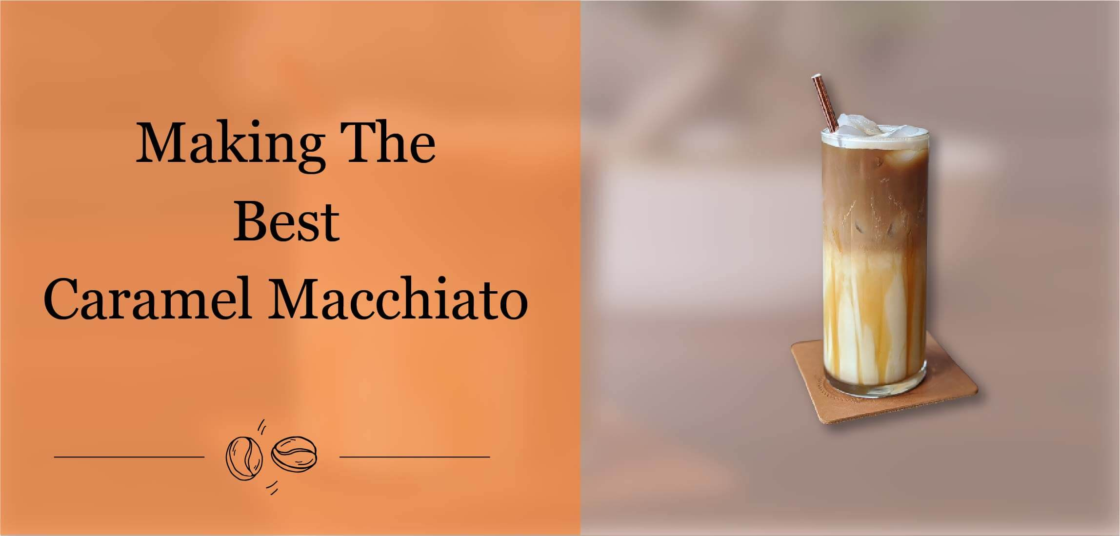 How To Make The Best Caramel Macchiato coffee
