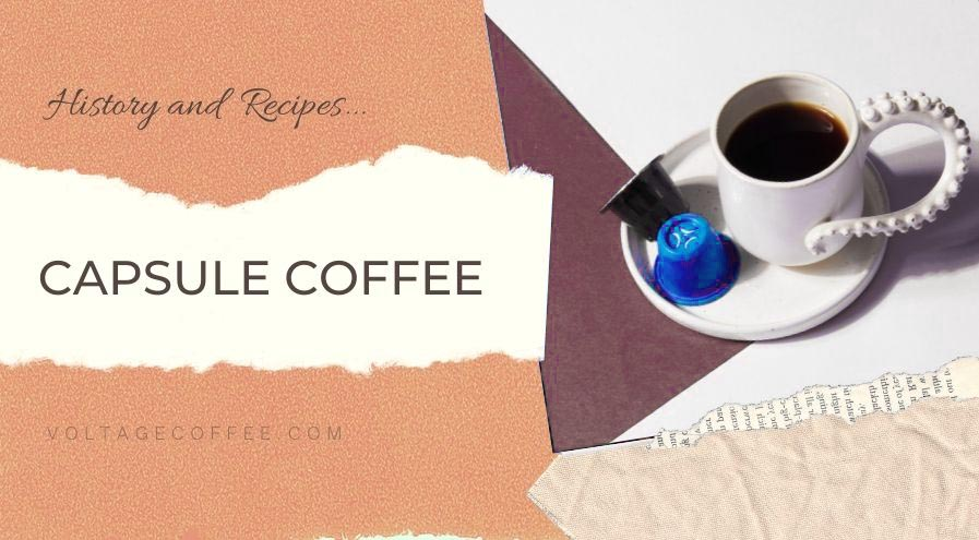 Capsule Coffee recipe and history featured image