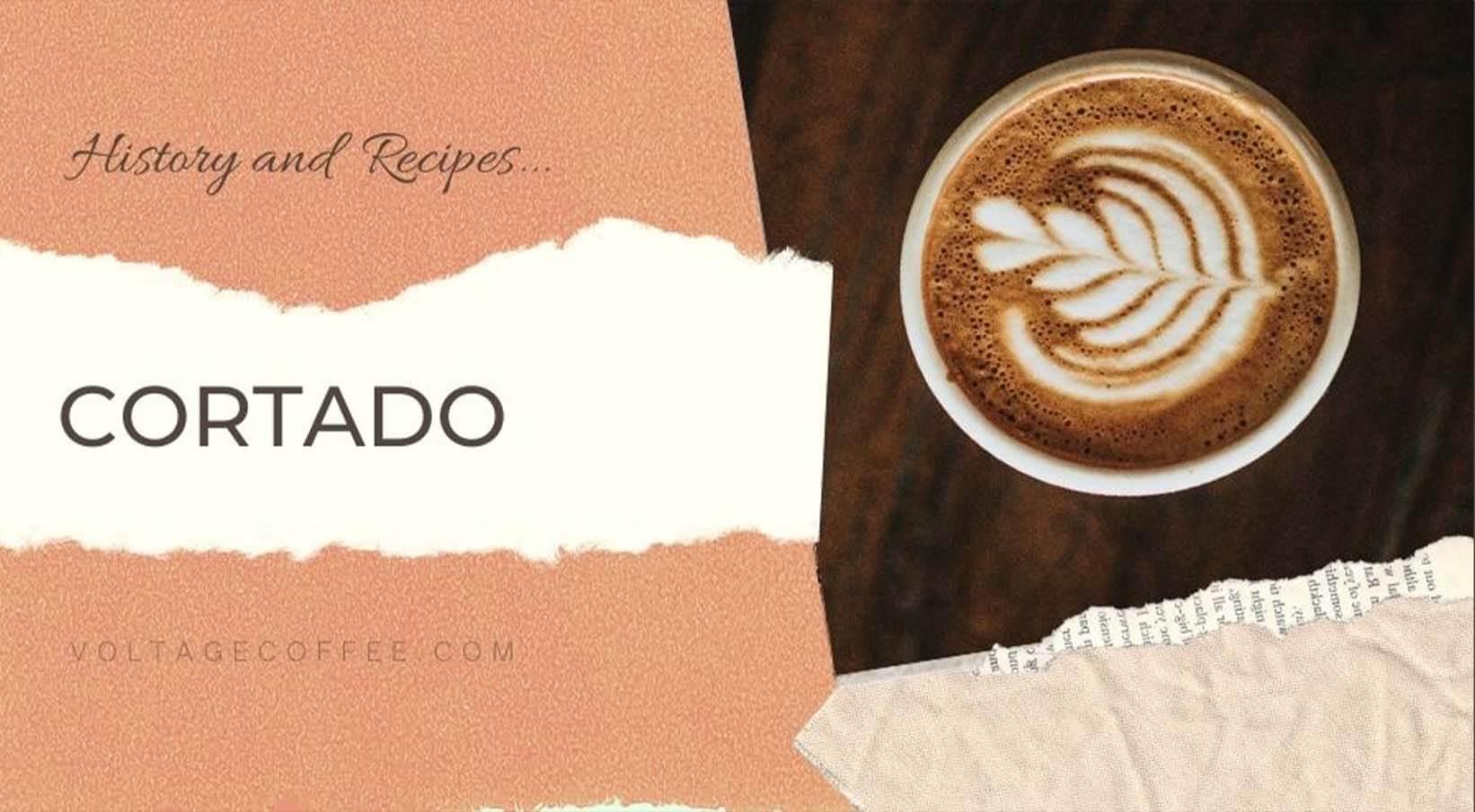 Cortado recipe and history featured image