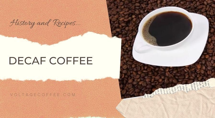Decaf Coffee recipe and history featured image