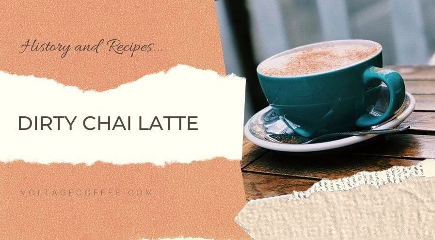 Dirty Chai Latte recipe and history featured image