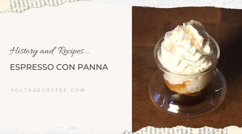 Espresso con Panna history and recipes featured image