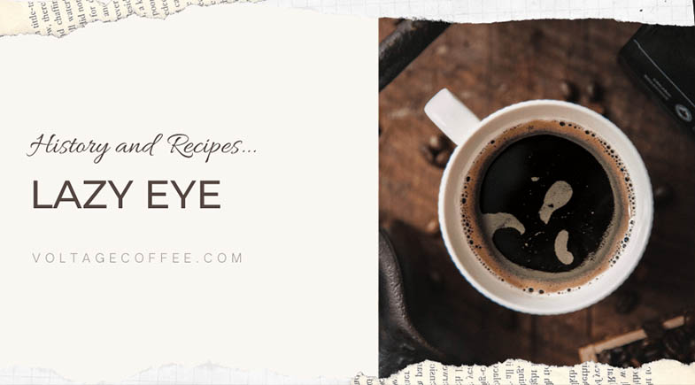Lazy Eye recipe and history featured image
