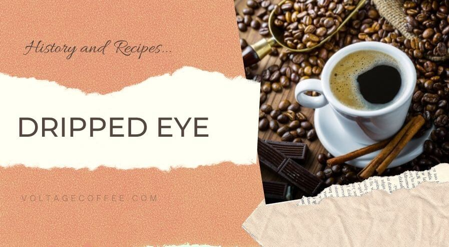 Dripped Eye coffee recipe and history featured image