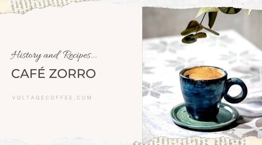 Café Zorro recipe and history featured image